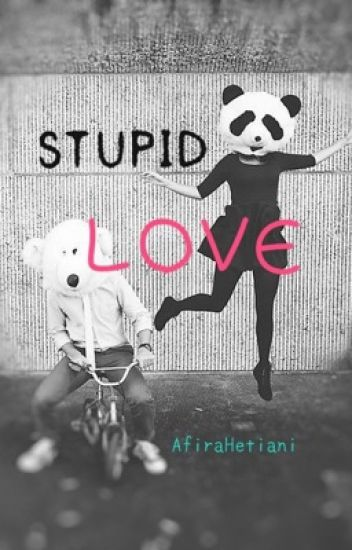 Stupid Love (complete)