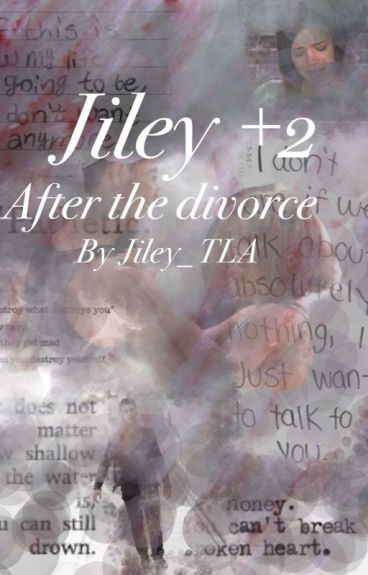 The Next Step: Jiley- After The Divorce (Sequel to Jiley+2)