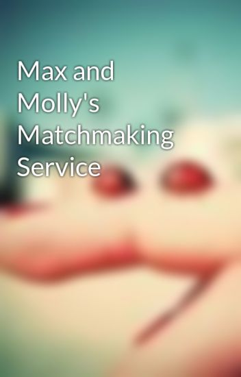 Matchmaking Max