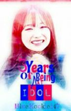 3 Years Of Being An IDOL [TaeJeong FF] by BlueKookie147