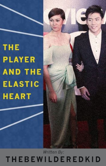 The Player and The Elastic Heart