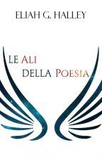 Le Ali Della Poesia by EliahG_Halley