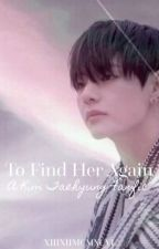To Find Her Again [TLTL sequel / COMPLETE] by XIIIXIIMCMXCVI