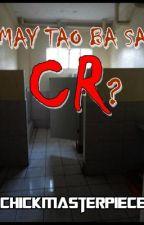 May tao ba sa CR ? by chickMasterpiece