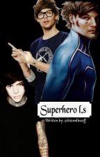 Superhero {Larry Stylinson} by Itstomlinsoff