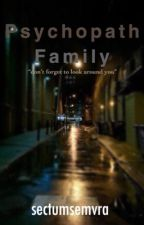Psychopath Family (Slow Update) by withdrew