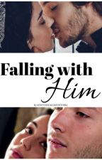 Falling With Him || Dynasty Saga  by youcancallmevictoria