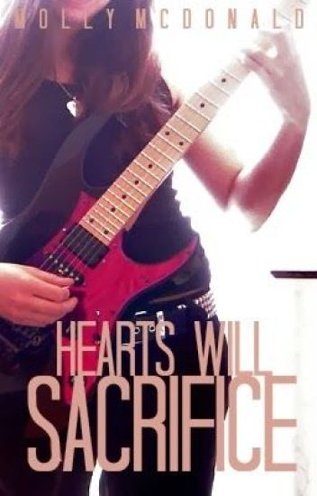 Hearts Will Sacrifice (An Andy Six Love Story) (ON HOLD)