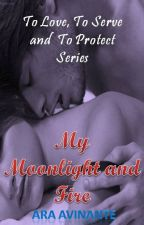 My Moonlight and Fire (Published) by araavinante