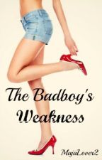The Badboy's Weakness {Watty Awards 2013} by MajaLover2