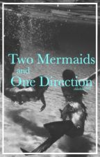 Two Mermaids and One Direction by purplehazehoran