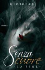 Senza Cuore - La Fine by JiiorgisStories