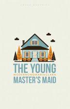 The Young Master's Maid by modernongmariaclara