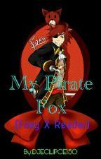 My Pirate Fox (Foxy x Reader) by DJECLIPCE150