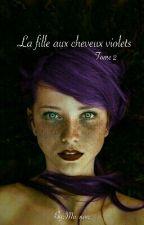 """Tome 2 """"La fille aux cheveux violet""""  by Ma-non"""