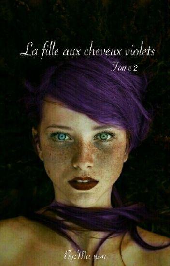 """Tome 2 """"La fille aux cheveux violet"""""""
