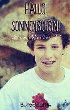 Hallo Sonnenschein! //shawn mendes ff by teeblatt14