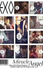 EXO'S MIRACLE ANGEL (#wattys2016) by yaniiebangs