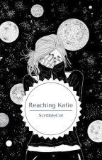 Reaching Katie by ScribbleCat
