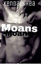 Moans by KendalShea