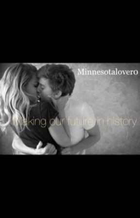Making our Future in History by minnesotalover0