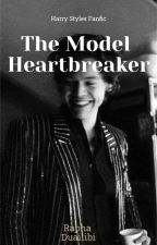 The Model Heartbreaker - Fanfic H.S #Wattys2016  by raphaduailibi
