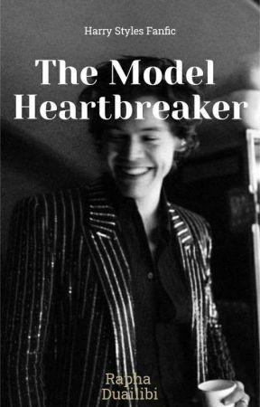 The Model Heartbreaker - Fanfic {H.S}   by fuckingfitta