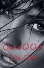 Quando O Odio Vira Amor by lyhBrandao