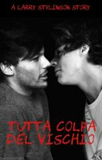Tutta colpa del vischio || Larry Stylinson by xDreamerOfDreamsx