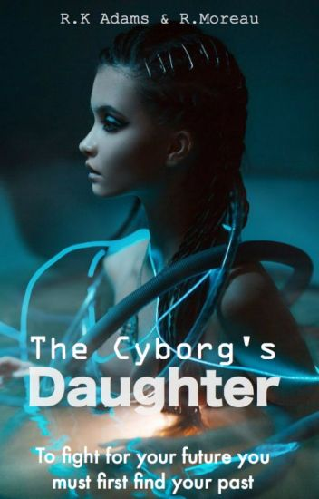 The Cyborg's Daughter
