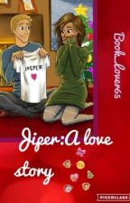 Jiper: a love story by Book_Lover65