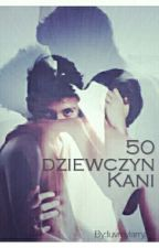 50 dziewczyn Kani by luvmylarryxx