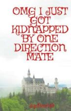 OMG I JUST GOT KIDNAPPED BY ONE DIRECTION MATE by TheMFPimpcess