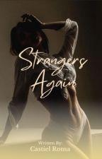 Strangers Again (La Alquera #1) by Kweenyxx