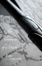The Adventures of a Death Eater by arty_writes