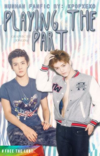 Playing the Part [hunhan AU]
