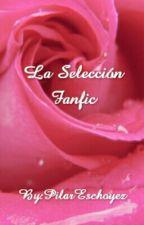 La seleccion Fanfic by PilarEschoyez