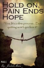 Hold On, Pain Ends: HOPE by _BookishAliens_