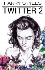 HARRY STYLES TWITTER 2||H.S|| by queenofcupcake1