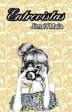 Entrevistas!! by JimeyMaia