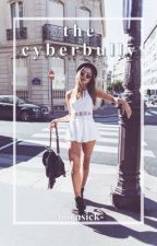 the cyberbully by -bornsick-
