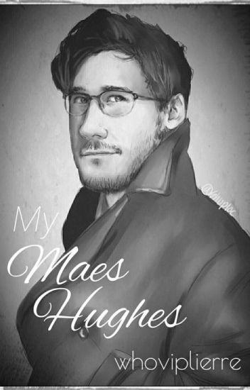 My Maes Hughes (Markiplier x Reader)