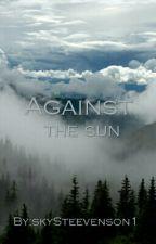 Against the Sun by skySteevenson1