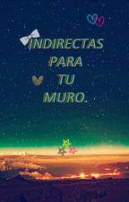 Indirectas Para Tu Muro by HfOrEver_
