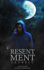 Resentment • h.s by Zxynely