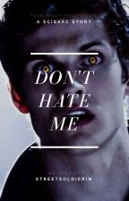 Don't Hate Me by StreetSoldierin