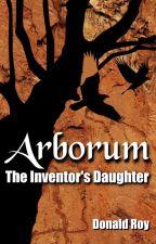 Arborum: The Inventor's Daughter by Faberon