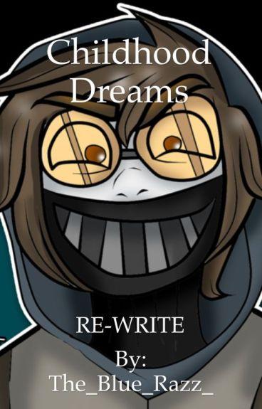 Childhood Dreams [Re-write]