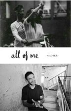all of me; peazer&payne ✔ by lonelli