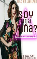 Soy una niña?- Jortini Pluss |EDITANDO| by ThereJortini0703